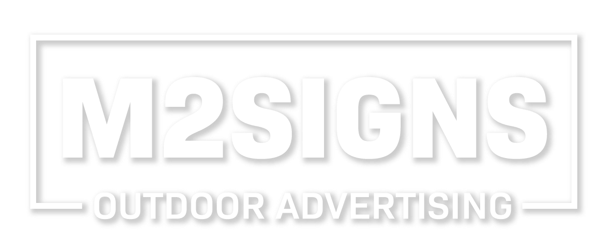 M2 Signs - Outdoor Advertising